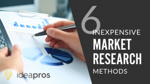 IdeaPros Entrepreneur and Startup Blog - 6 inexpensive Market Research Methods